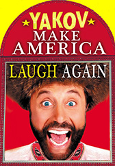 Yakov Smirnoff - Make America Laugh Again!