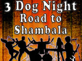 3 Dog Night Road to Shambala Photo #1